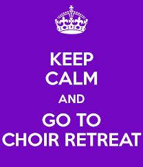 choir retreat keep calm